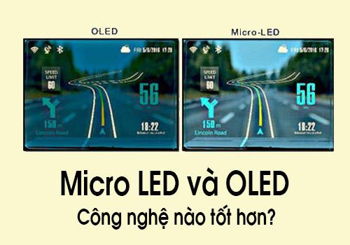 Micro LED và OLED - Công nghệ nào tốt hơn?